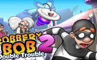 Bob Robbery 2: Double Trouble