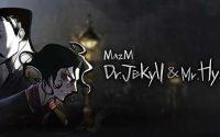 Mazma: Jekyll and Hyde
