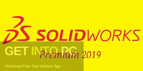 SolidWorks Premium 2019 Free Download - GetintoPC.com