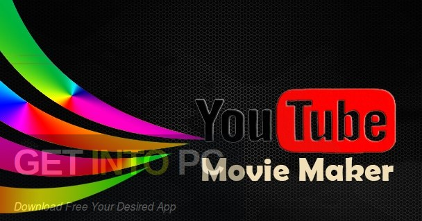 YouTube Movie Maker Platium Free Download - GetintoPC.com