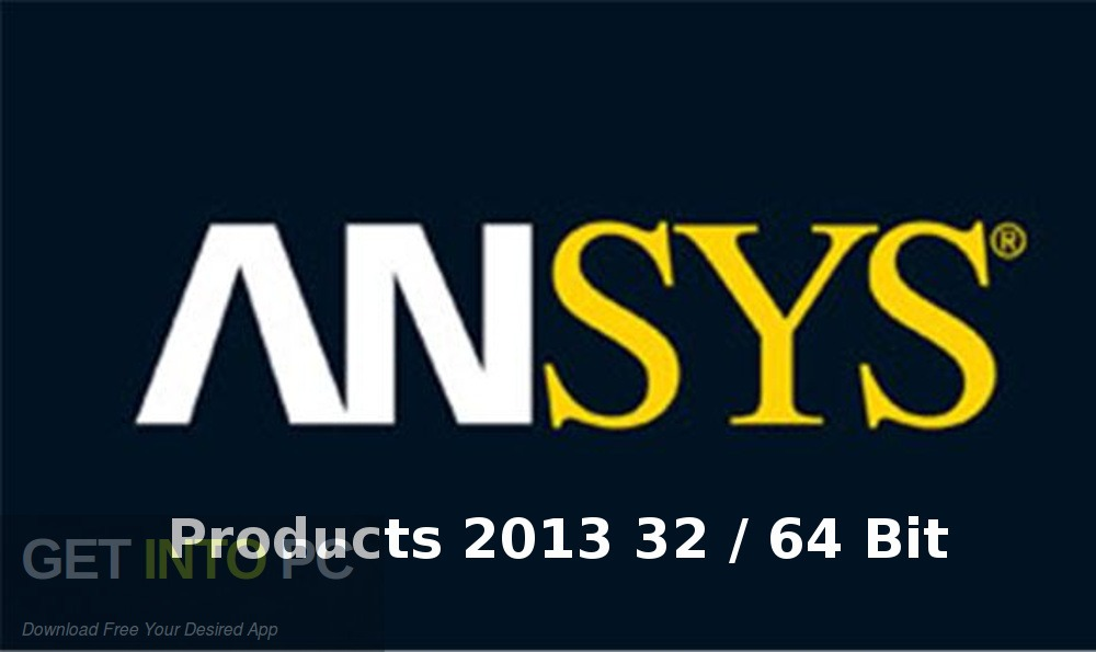 Products ANSYS 2013 32 64-bit Free Download-GetintoPC.com