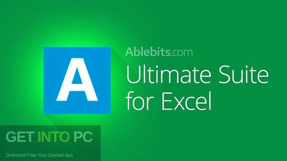 Ablebits Ultimate Suite 2014 for Microsoft Excel Download for Free - GetIntoPC.com