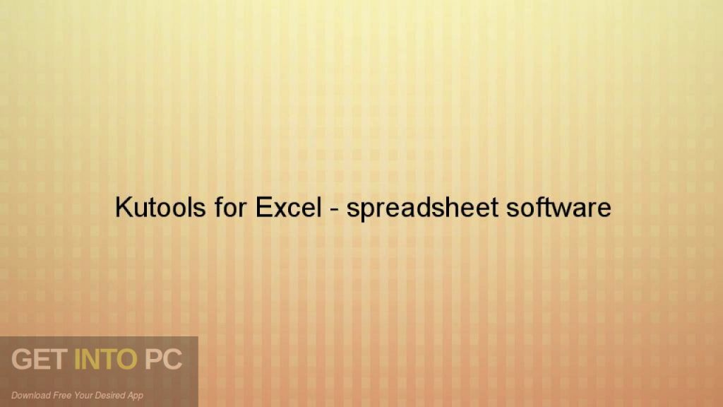Kutools for Excel 18 Free Download - GetintoPC.com