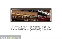 Rattly-And-Raw-The-Stupidly-Huge-Toy-Pianos-And-Friends-(KONTAKT)-Offline-Installer-Download-GetintoPC.com